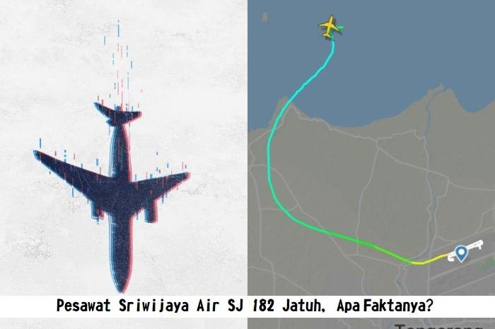 Pesawat Sriwijaya Air SJ 182 Jatuh, Apa Faktanya?