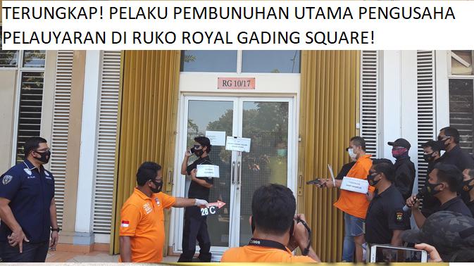 TERUNGKAP! PELAKU PEMBUNUHAN UTAMA PENGUSAHA PELAYARAN DI RUKO ROYAL GADING SQUARE!